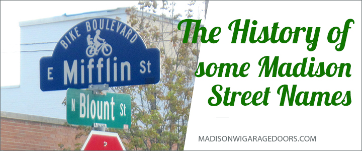 The History Of Madison S Street Names Madison Wi Garage