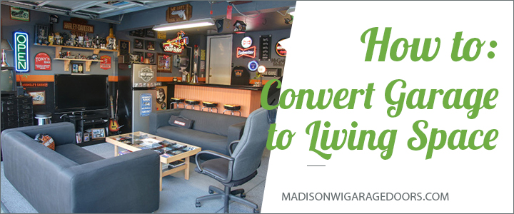 How to convert a garage to a living space madison wi garage doors solutioingenieria Image collections